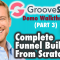 Groovepages & Groovesell Demo Walkthrough - Complete Funnel Build From Scratch (Part 3 of 3)
