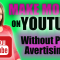 How To Make Money On Youtube Without Ads - Eliminate Ad Costs!