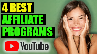 Affiliate Marketing - 4 Best Affiliate Programs for Youtubers To Make Money on Youtube