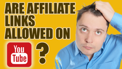 Affiliate Marketing On Youtube- Are Affiliate Links Allowed on Youtube?