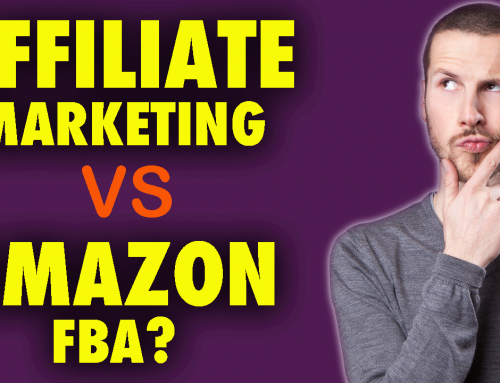 Affiliate Marketing vs Amazon FBA – What's the Best Way To Make Money Online 2020