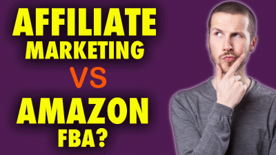 Affiliate Marketing vs Amazon FBA - What's the Best Way To Make Money Online - Digital Synergy