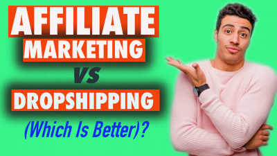 Affiliate Marketing vs Dropshipping (Which Is Better To Make Money Online) - Digital Synergy