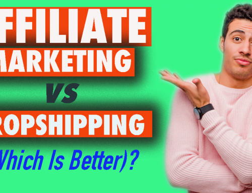 Affiliate Marketing vs Dropshipping – Top Strategy To Make Money Online