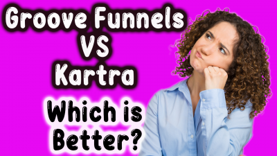 Groovefunnels vs Kartra -What's the Difference & Which Is The Better Software Platform - FREE BONUS!