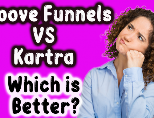Groovefunnels vs Kartra -What's the Difference & Which Is The Better Software Platform – FREE BONUS!