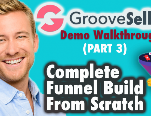 Groovepages & Groovesell Demo Walkthrough – Complete Funnel Build From Scratch (Part 3 of 3)