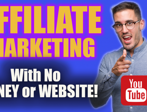 How To Do Affiliate Marketing On Youtube (With No Money Or Website)