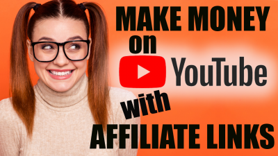 How To Make Money On Youtube With Affiliate Links - Digital Synergy