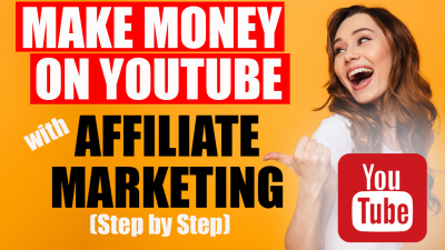 How To Make Money On Youtube With Affiliate Marketing - Step by Step - Digital Synergy