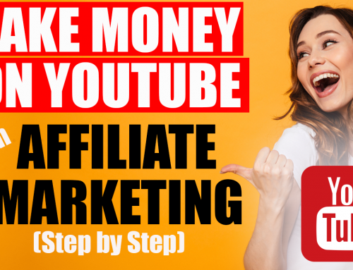 How To Make Money On Youtube With Affiliate Marketing – Step by Step