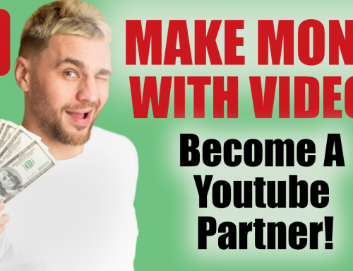 How To Make Money On Youtube With Youtube Videos:  Become A Youtube Partner