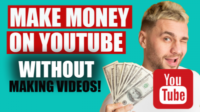 How To Make Money On Youtube Without Making Videos - Digital Synergy