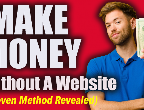 How To Make Money With Affiliate Marketing Without A Website – PROVEN METHOD REVEALED!