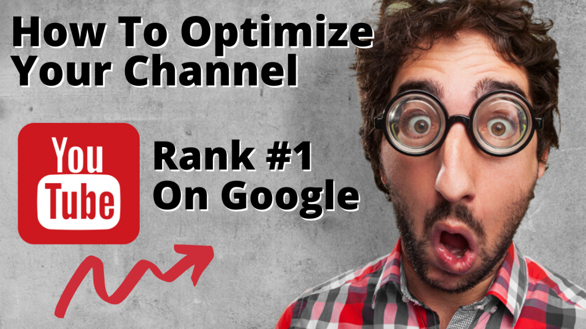 How To Optimize Your Youtube Channel To Rank On Google