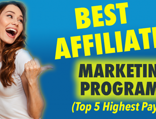 Best Affiliate Marketing Programs – Top 5 Highest Paying Commissions