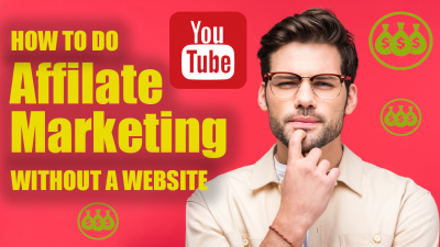 how to do affiliate marketing on youtube even without a website