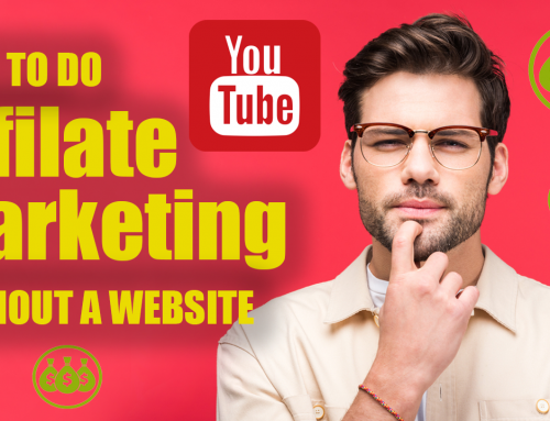 How To Do Affiliate Marketing On Youtube (Even Without A website)