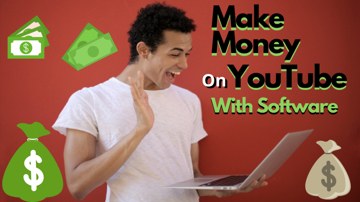 how to make money with a youtube video using software