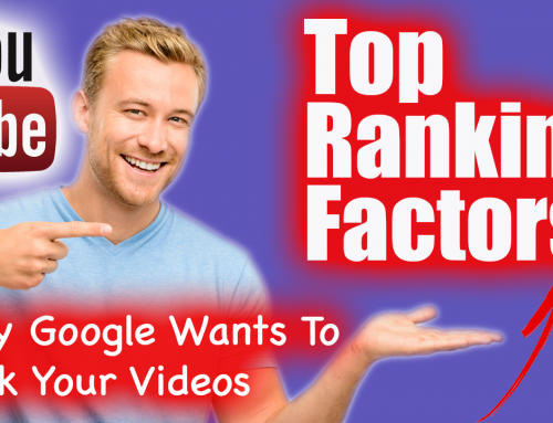 Top Youtube Ranking Factors (And Why Google Wants To Rank Your Videos)